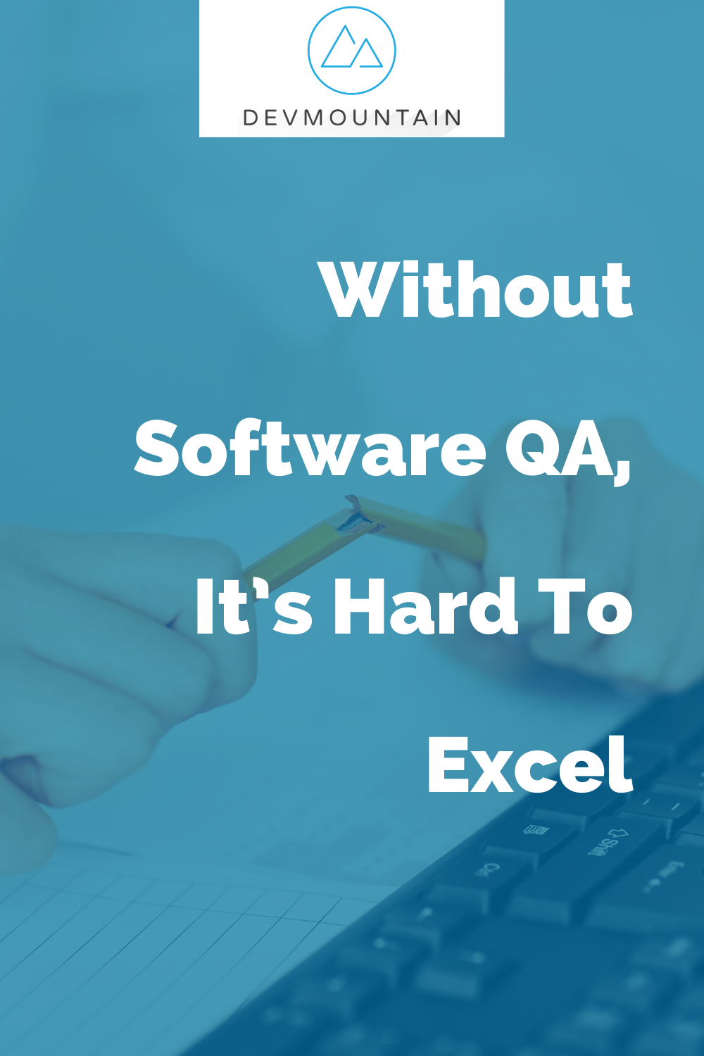 Without Software QA, It's Hard To Excel