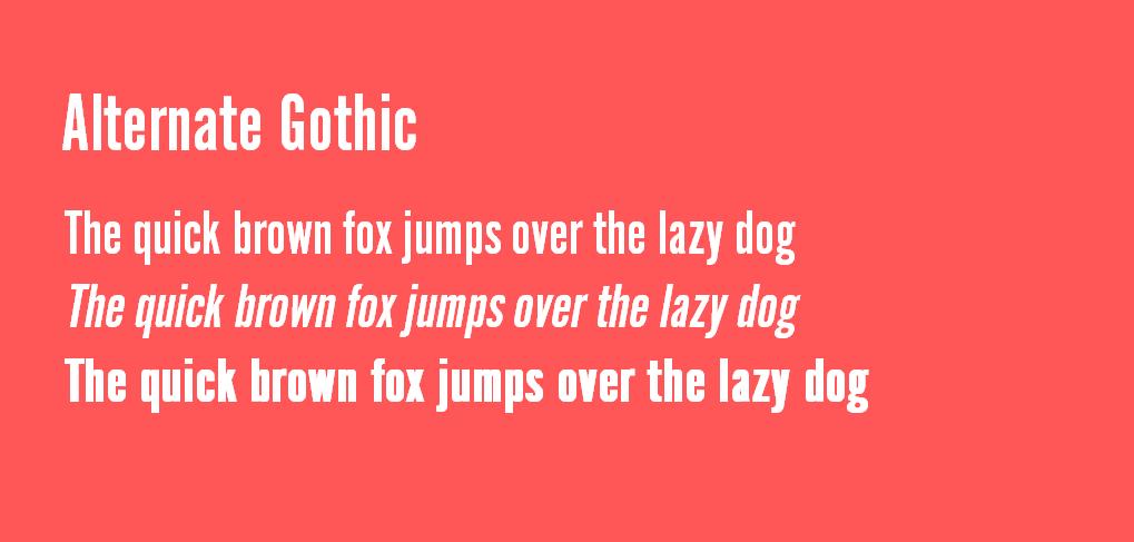 Alternate Gothic font