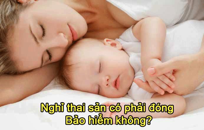 Lao động nữ nghỉ thai sản có phải đóng bảo hiểm không?