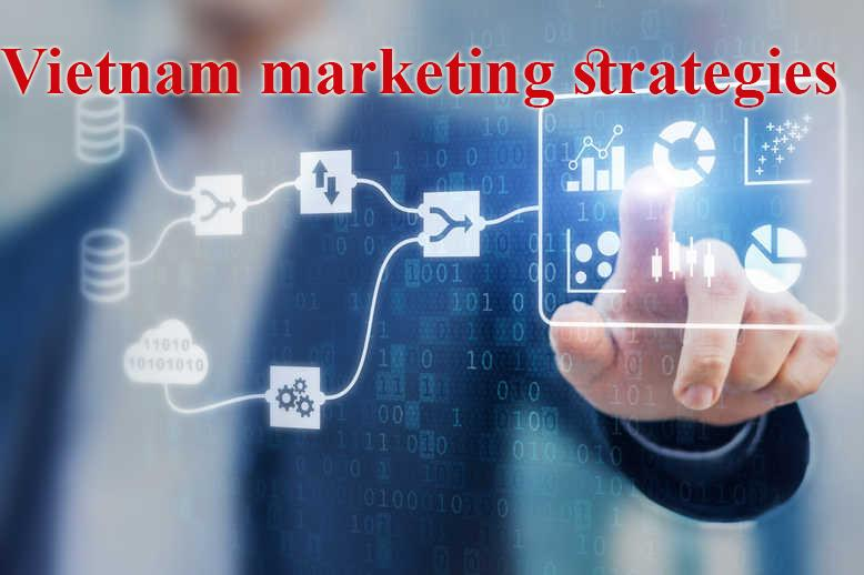 Vietnam marketing strategies hoạt động sôi nổi