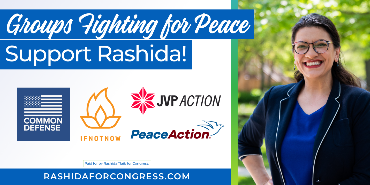 Groups Fighting for Peace Support Rashida: Endorsements from Common Defense, IfNotNow, JVP Action and PeaceAction