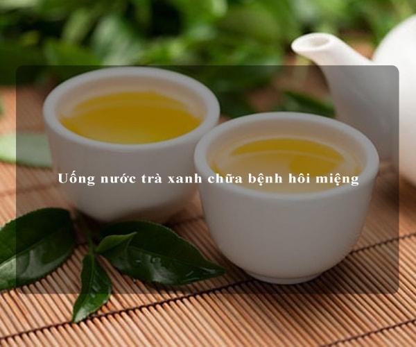 Uống nước trà xanh chữa bệnh hôi miệng 4