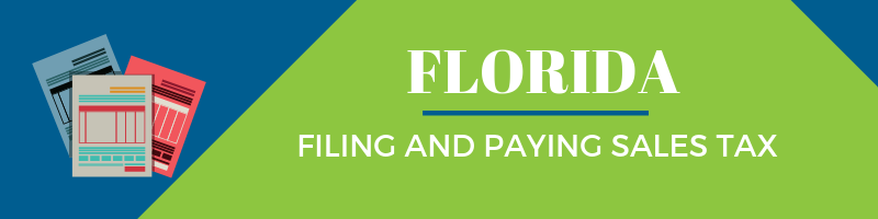Filing and Paying Sales Tax in Florida