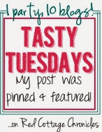 I was featured on Tasty Tuesdays at Red Cottage Chronicles
