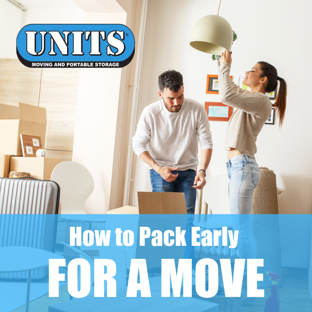 How to Pack Early For A Move | UNITS Moving & Portable Storage
