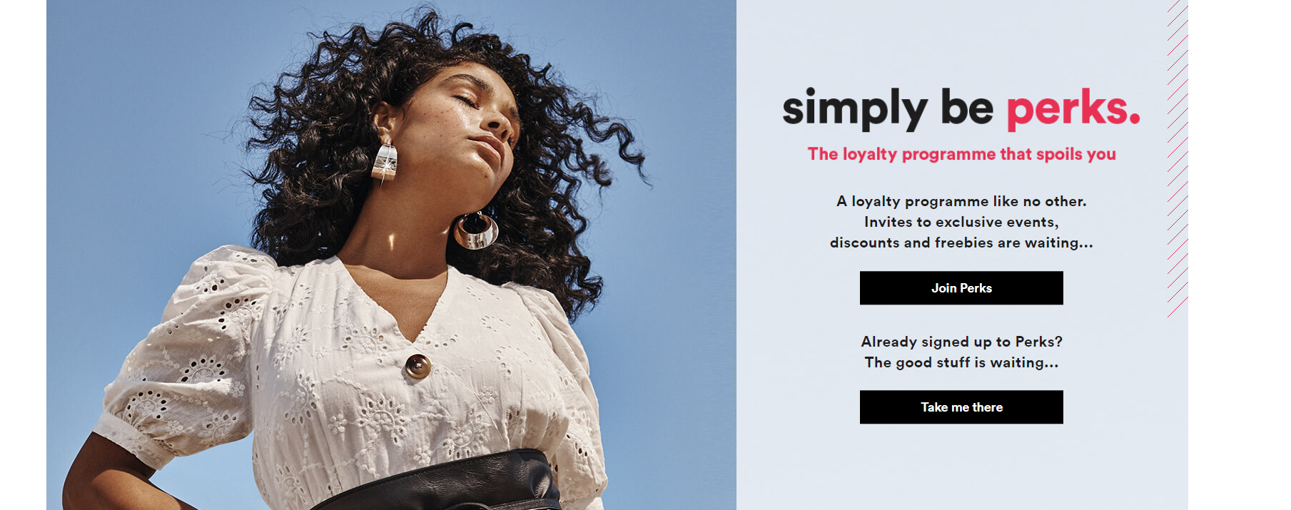 The members of Simply Be Perks program get discounts, receive beauty goods and can participate in competitions.