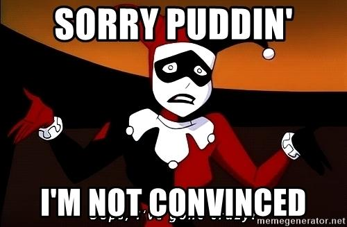 sorry-puddin-im-not-convinced.jpg