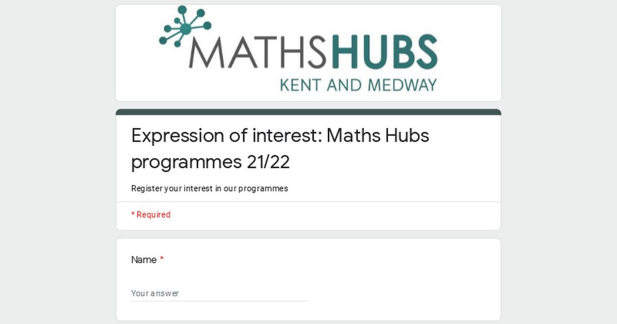 Expression of interest:                                                  Maths Hubs programmes 21/22