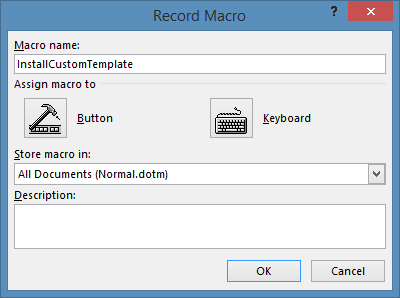 Record Macro 'InstallCustomTemplate'
