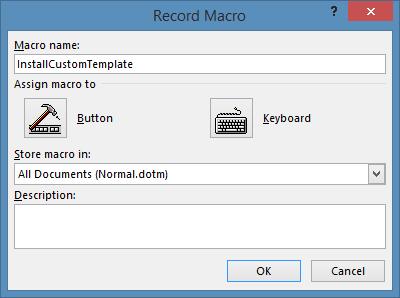 Record Macro 'InstallCustomTemplate'