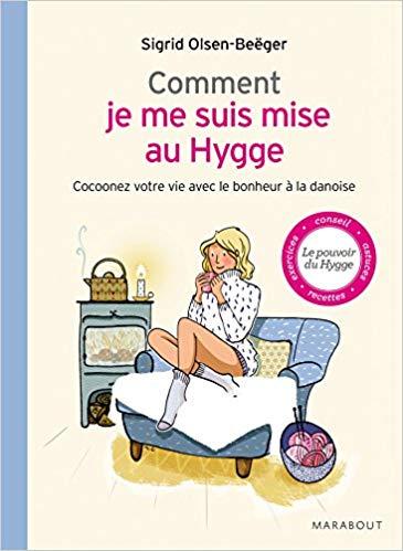 """Photo de la jaquette du livre """"comment je me suis mise au Hygge"""" de Sigrid Olsen-Beëger."""