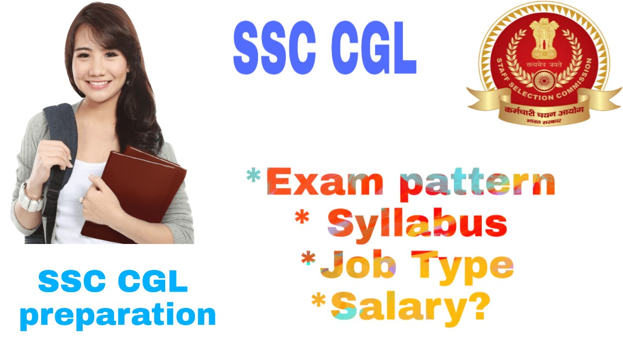 ssc job type, ssc cgl kya hai, ssc cgl online, ssc cgl exam preparation, ssc cgl exam crack, cgl exam preparation tips, ssc job, ssc cgl in hindi, sarkari job