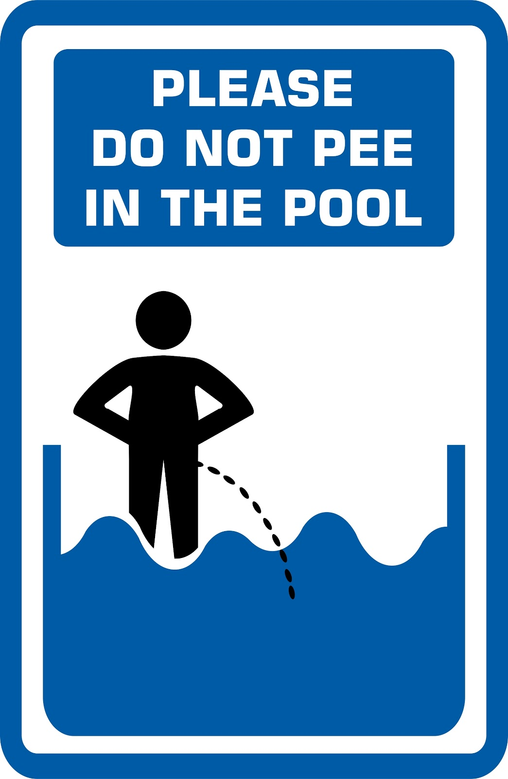 a rectangular sign that says please do not pee in the pool and had an image of a man peeing in a pool