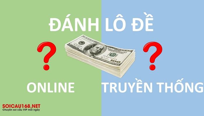 Sự khác biệt của lô đề online và lô đề truyền thống