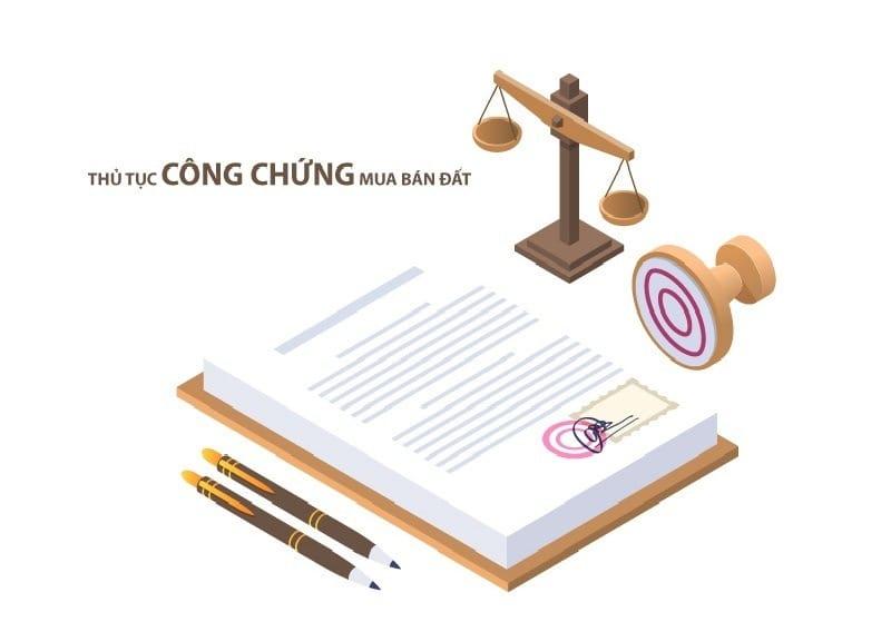 Tất cả mọi giấy tờ cần thiết phải được công chứng theo đúng quy định pháp luật