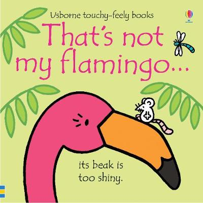That's not my flamingo... - That's not my... (Board book)