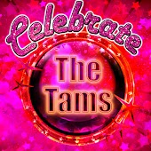 Celebrate: The Tams