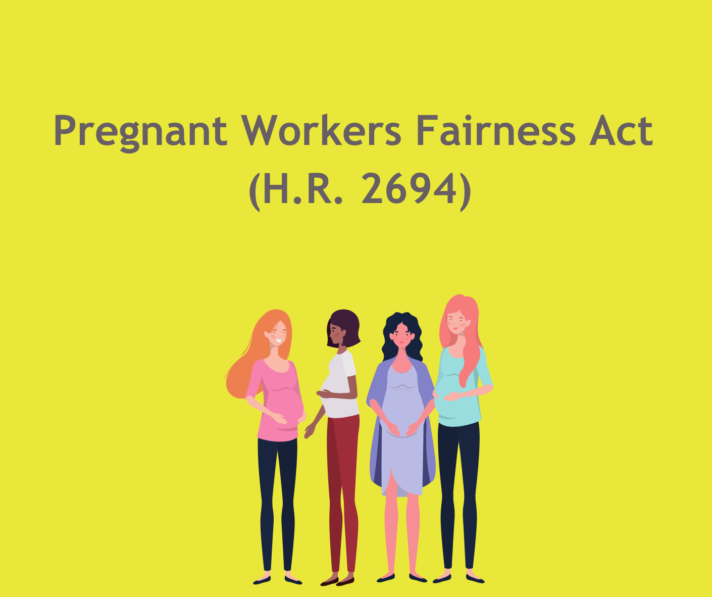 ThePregnant Workers Fairness Act