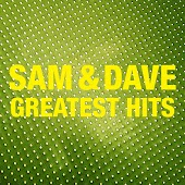 Sam & Dave Greatest Hits