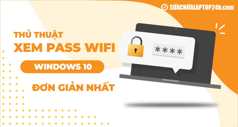 Xem mật khẩu Wifi Windows 10