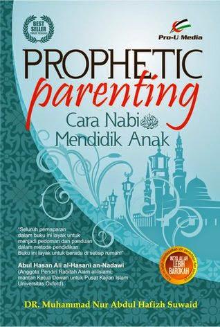 Prophetic Parenting (Cara Nabi SAW Mendidik Anak) | RBI