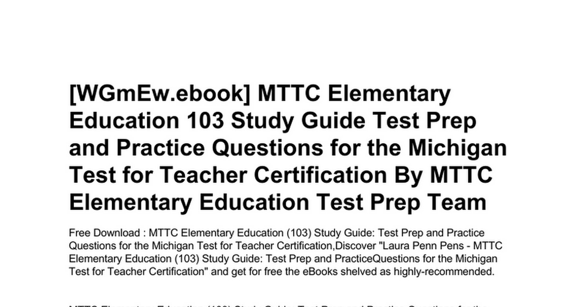 Mttc Elementary Education 103 Study Guide Test Prep And Practice