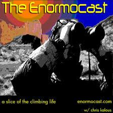 The Enormocast: a climbing podcast