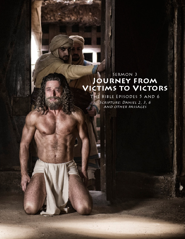 Daniel The Journey From Victims To Victors