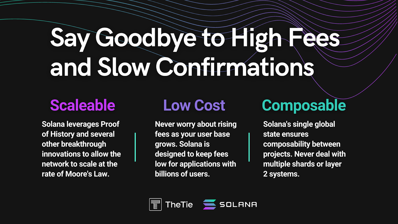 Solana is scalable, low cost, and composable