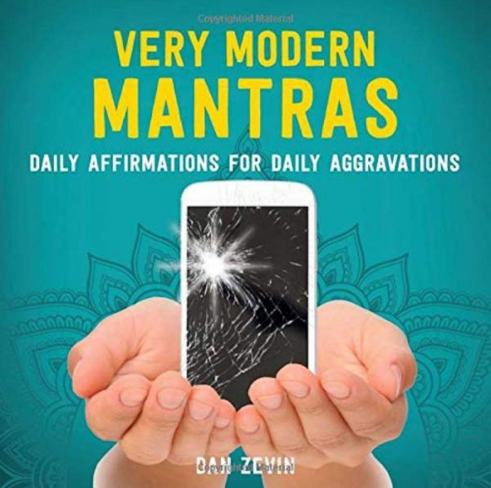 'Very Modern Mantras: Daily Affirmations for Daily Aggravations' by Dan Zevin