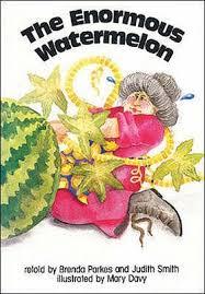 The Enormous Watermelon by Brenda Parkes