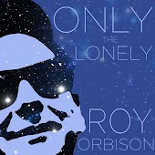 Only the Lonely - Hits and Rarities of the Great Roy Orbison