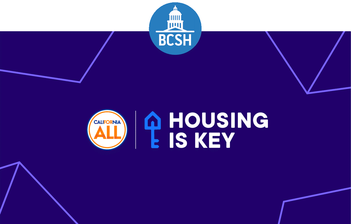 BCSH logo, California for All logo, Housing is Key logo