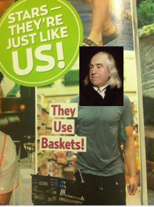 "An image from US Weekly of their ""Stars - they're just like us"" feature. The original picture has a movie star shopping in a grocery store, with a caption saying ""They Use Baskets!"" I replaced the movie star's face with Bentham's."