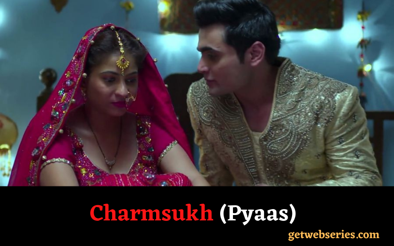 Charmsukh (Pyaas)