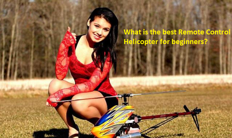 what is best remote control helicopter for beginners