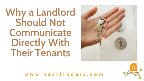 Why a Landlord Should Not Communicate Directly With Their Tenants