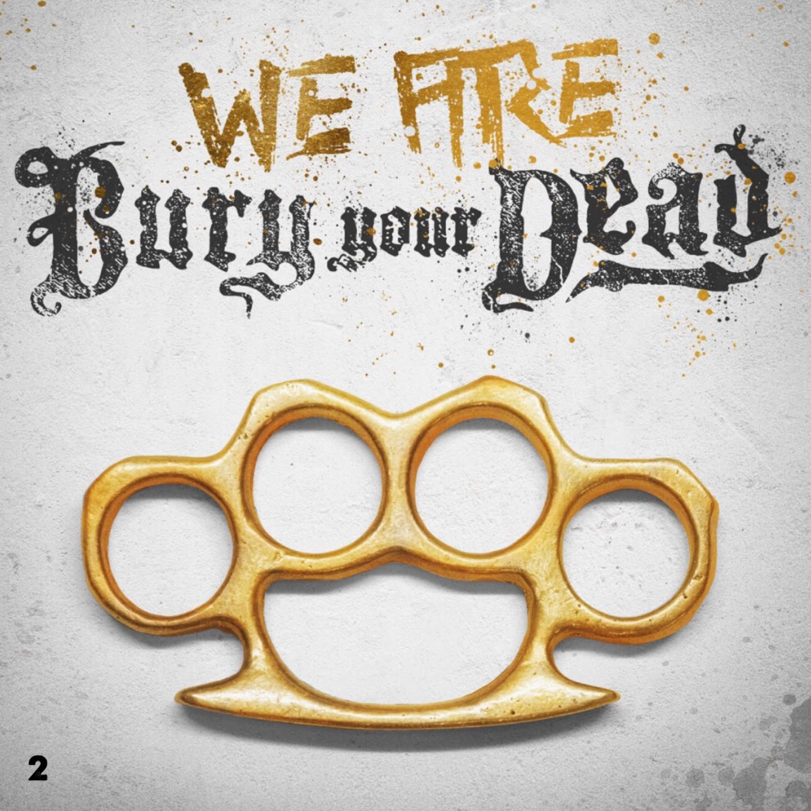 """Bury Your Dead """"We Are Bury Your Dead"""""""