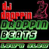 Droppin' Beats Low 'n Slow (Bass Mekanik Presents DJ Droppin')