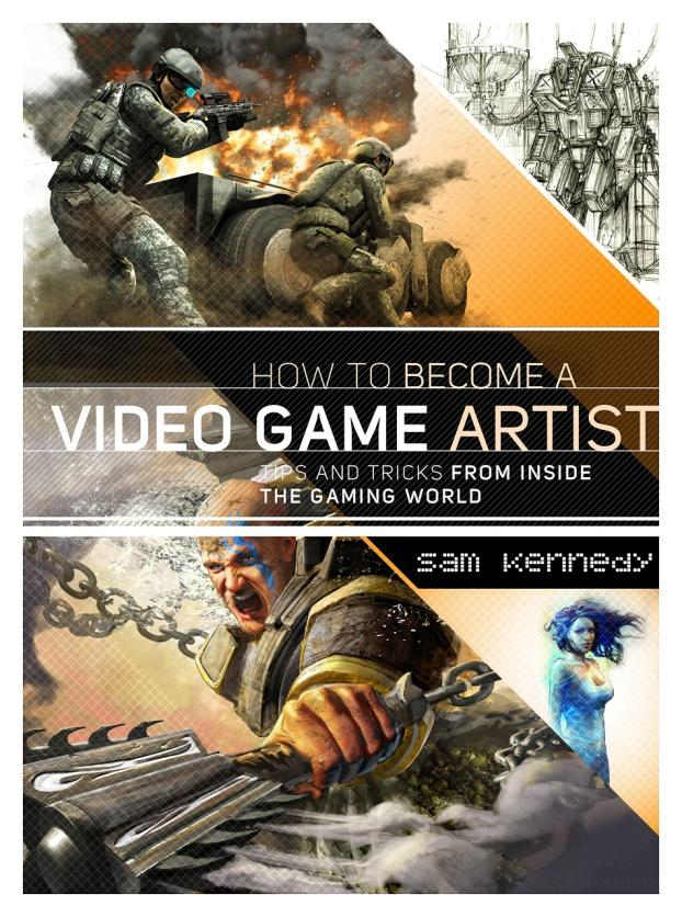 Amazon.com: How to Become a Video Game Artist: The Insider's Guide ...