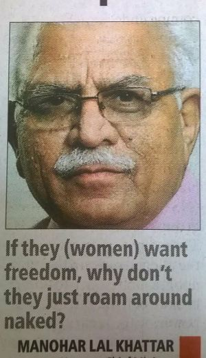 if-they-women-want-freedom-why-dont-they-just-roam-around-naked-manohar-lal-ml-khattar