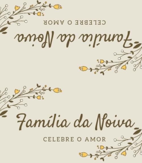 4. Placa para casamento família da noiva.