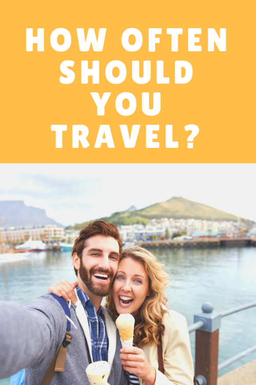 How often should you travel?