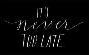 It's never too late | Chatsworth Consulting Group