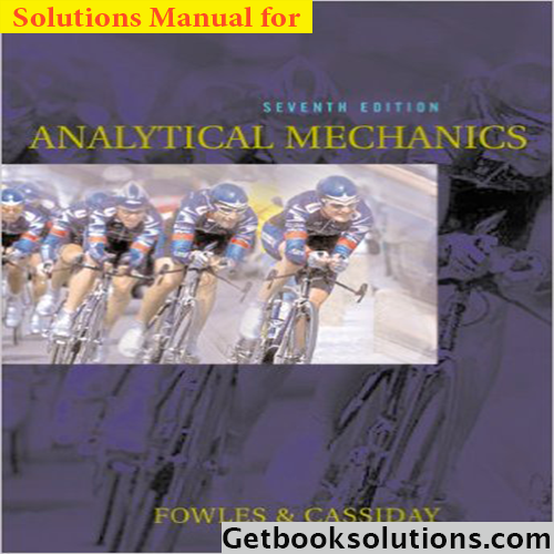 Solution Manual For Analytical Mechanics 7th Edition Grant R Fowles