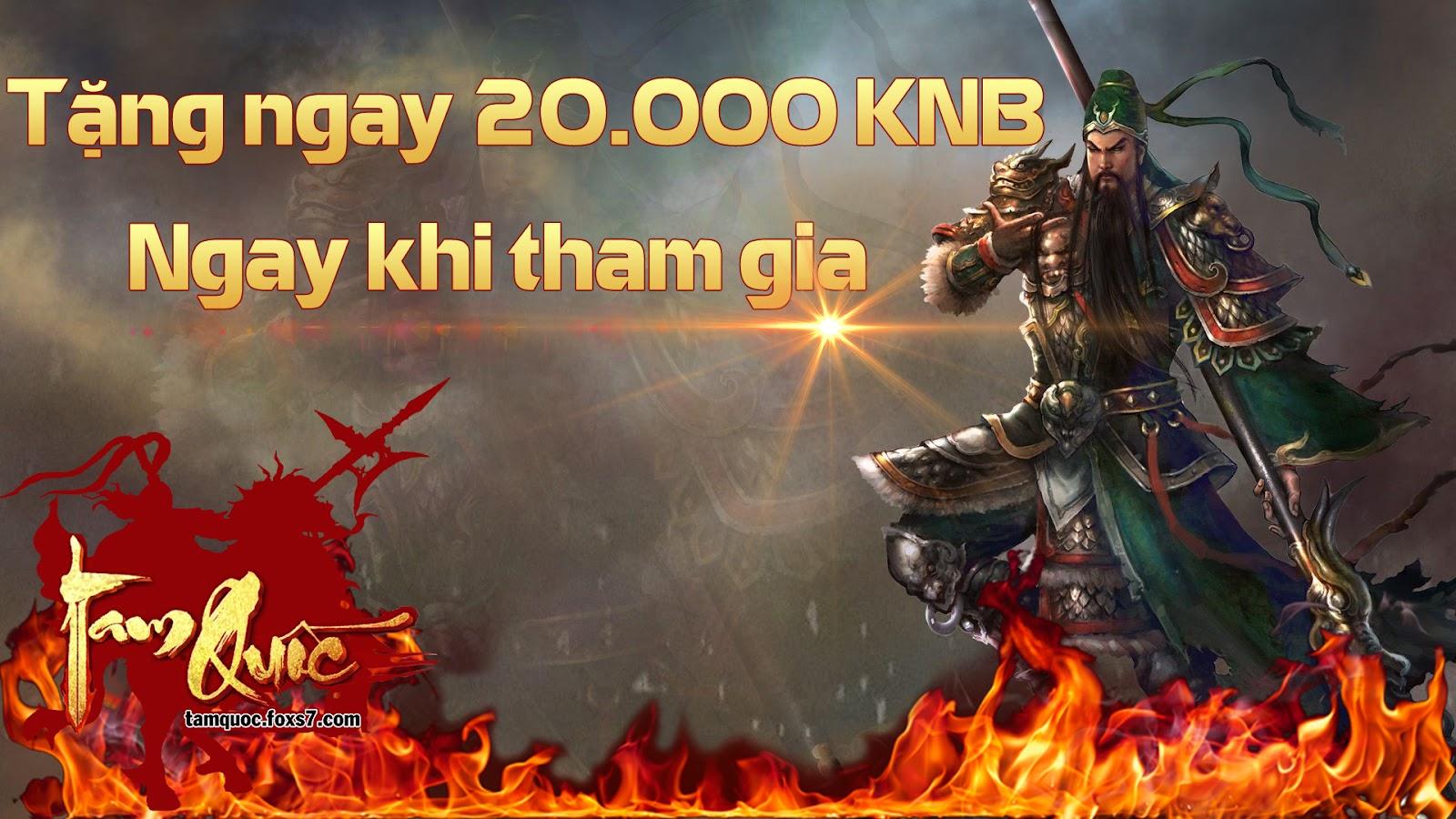 Nhận 40.000.000 tiền mặt và 20.000 KNB khi chơi game Tam Quốc