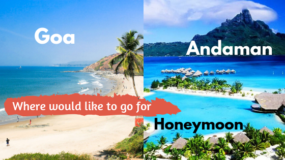 Andaman or Goa: Which is better for honeymoon?