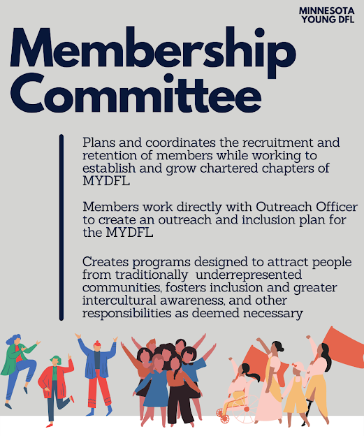 The Membership Committee shall help plan and coordinate the recruitment and retention of members along with working to create and grow chartered chapters of MYDFL. Additionally, the Membership Committee shall also work with the Outreach Officer in creating an outreach and inclusion plan for the MYDFL, creating programs designed to attract persons from traditionally underrepresented communities, fostering inclusion and greater intercultural awareness, and other activities which may be deemed necessary and appropriate.