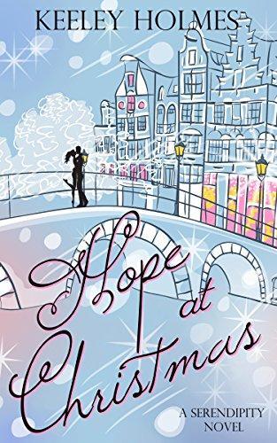 Hope At Christmas.Hope At Christmas By Keeley Holmes A Serendipity Novel