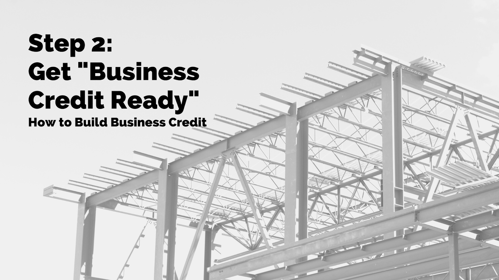 "2. Get ""Business Credit Ready"""
